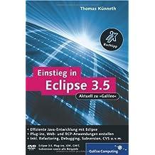 Einstieg in Eclipse 3.5: RCP-, Web- und AJAX-Anwendungen entwickeln, Ant, Refactoring, Debugging, Subversion, CVS, Plug-ins (Galileo Computing) von Thomas Künneth (28. September 2009) Gebundene Ausgabe