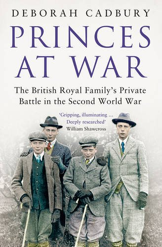 princes-at-war-the-british-royal-familys-private-battle-in-the-second-world-war
