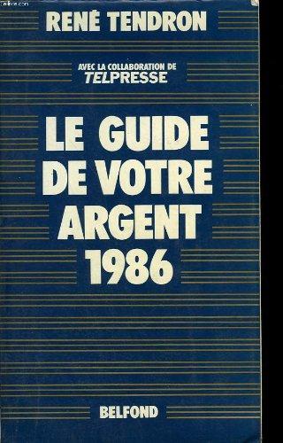Le guide de votre argent 1986.