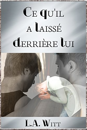 Ce qu'il a laissé derrière lui (French Edition)