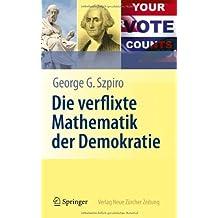Die verflixte Mathematik der Demokratie (German Edition)