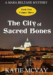 The City of Sacred Bones (A Mara Beltane Mystery - Book 2, Volume 3) (Mara Beltane Mystery Series) (English Edition)