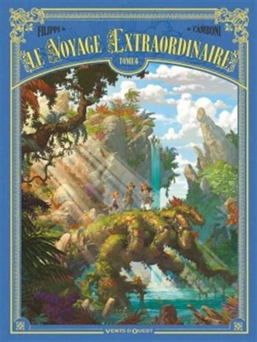 Le Voyage extraordinaire - Tome 06 par Denis-Pierre Filippi