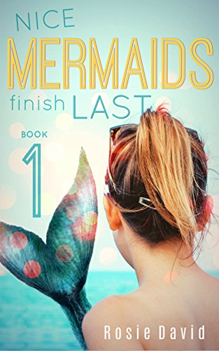 Nice Mermaids Finish Last: A Young Adult Mermaid Romance (English ...