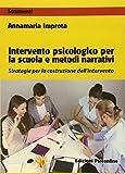 Intervento psicologico per la scuola e metodi narrativi. Strategie per la costruzione dell'intervento