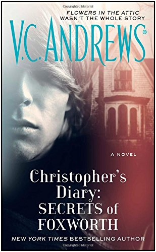 Christopher's Diary: Secrets of Foxworth: Flowers in the attic wasn´t the whole story (Dollanganger) por V. C. Andrews