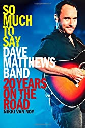 [ SO MUCH TO SAY: DAVE MATTHEWS BAND--20 YEARS ON THE ROAD ] So Much to Say: Dave Matthews Band--20 Years on the Road By Van Noy, Nikki ( Author ) Jun-2011 [ Paperback ]