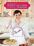 Fatto in casa da Benedetta : torte, primi sfiziosi, stuzzichini... : le ricette piu golose del Web