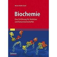 Biochemie: Eine Einführung für Mediziner und Naturwissenschaftler [Unter Mitarbeit von Ulrich Brandt, Oliver Anderka, Stefan Kieß, Katrin Ridinger und Michael Plenikowski]