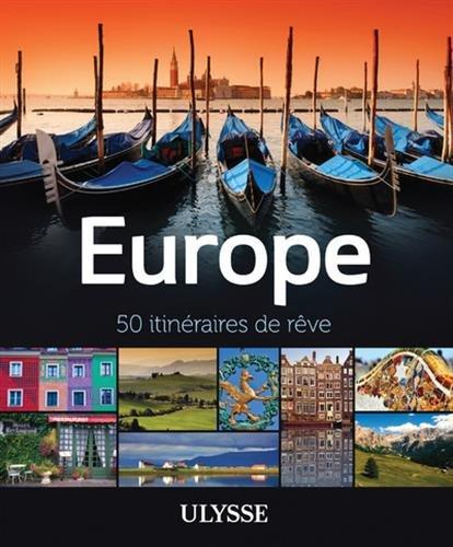 Europe - 50 itinéraires de rêve par Collectif