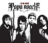 Songtexte von Papa Roach - To Be Loved: The Best of Papa Roach
