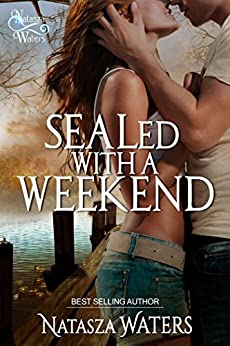 SEALed with a Weekend by [Waters, Natasza]