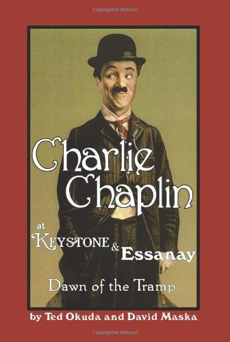 Charlie Chaplin at Keystone and Essanay: Dawn of the Tramp par David Maska