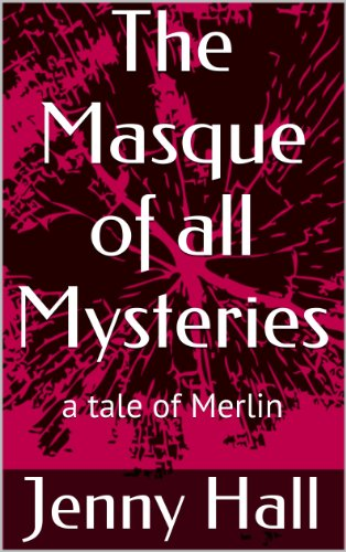 The masque of all mysteries : -a tale of Merlin