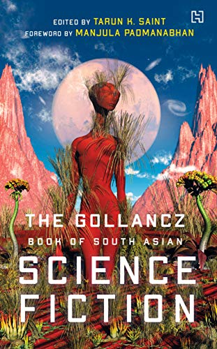 The Gollancz Book of South Asian Science Fiction