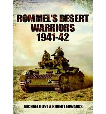 [( Rommel's Desert Warriors 1941-42 )] [by: Michael Olive] [Dec-2012] -