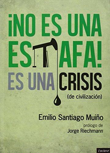 No es una estafa, es una crisis (de civilización) (Apuesta directa) por Emilio Santiago Muiño