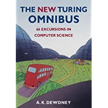 The New Turing Omnibus: Sixty-Six Excursions in Computer Science by A. K. Dewdney (1993-07-15)