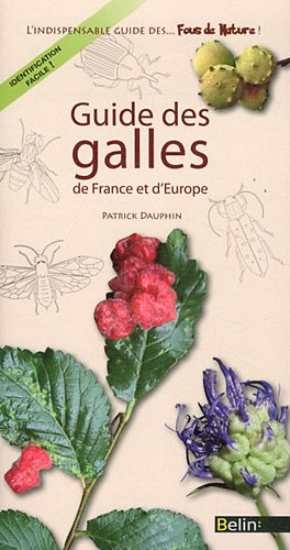 Guide des galles de France et d'Europe par Patrick Dauphin