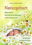 Naturgeburt: Natürliche Säuglingspflege und Lebensweise - windelfrei - Langzeitstillen