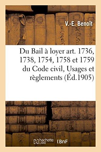 Du Bail à loyer art. 1736, 1738, 1754, 1758 et 1759 du Code civil, extrait des Usages et règlements par Benoît