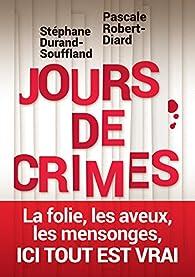 Jours de crimes par Pascale Robert-Diard
