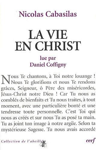 La vie en Christ lue par Daniel Coffigny par Nicolas Cabasilas