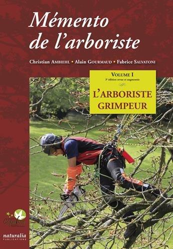 Mémento de l'arboriste : Volume 1, L'arboriste grimpeur par Christian Ambiehl