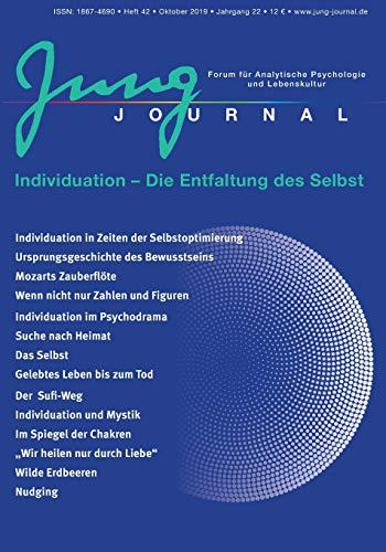 Jung Journal Heft 42: Individuation - Die Entfaltung des Selbst: Forum für Analytische Psychologie und Lebenskultur