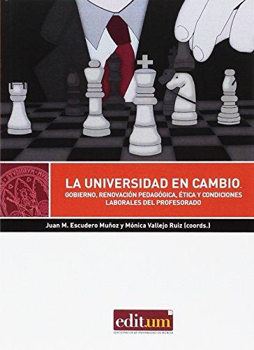 Universidad en cambio, La. Gobierno, renovación pedagógica, ética y condiciones (Editum Aprender)