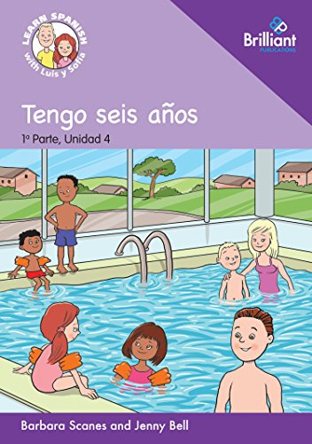 0 Tengo seis anos: (I am six years old): Learn Spanish with Luis y Sofia: Part 1, Unit 4: Storybook (Learn Spanish with Luis y Sofia, Part 1 Storybooks) por Barbara Scanes