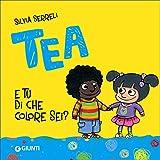 E tu di che colore sei? Tea