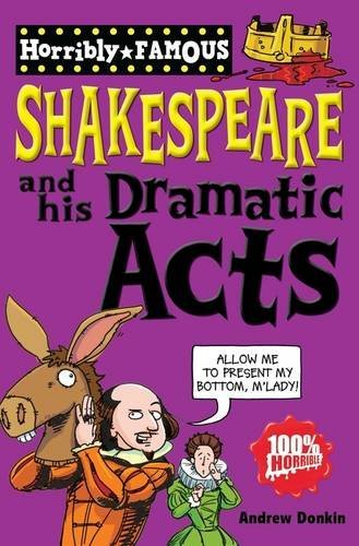 Portada del libro William Shakespeare and His Dramatic Acts (Horribly Famous) by Andrew Donkin (2010-04-05)