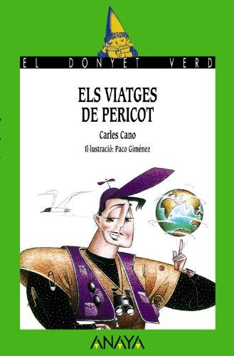 Els viatges de Pericot (Literatura Infantil (6-11 Años) - El Duende Verde (C. Valenciana))