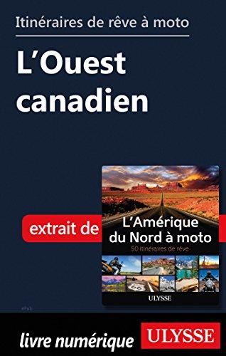 Descargar Libro Itinéraires de rêve à moto - L'Ouest canadien de Collectif