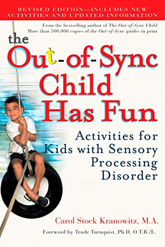 The Out-Of-Sync Child Has Fun: Activities for Kids with Sensory Processing Disorder por Carol Kranowitz