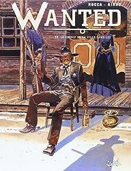 Wanted, tome 3. Shérif de la ville sans loi
