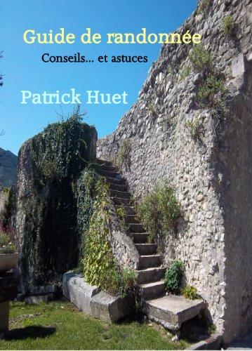 Couverture du livre Guide De Randonnées, Conseils et astuces