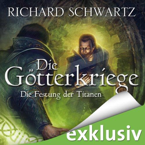 Buchseite und Rezensionen zu 'Die Festung der Titanen (Die Götterkriege 4)' von Richard Schwartz