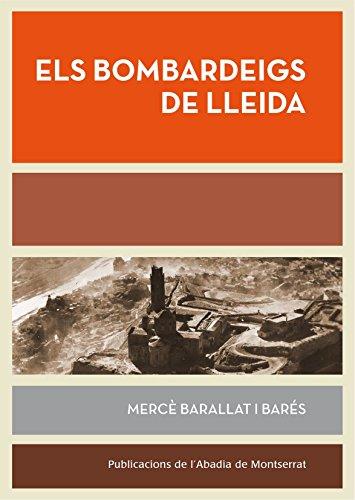 Descargar Libro Els Bombardeigs De Lleida (Biblioteca Serra d'Or) de Mercè Barallat i Barés
