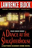 A Dance at the Slaughterhouse: A Matthew Scudder Crime Novel (Matthew Scudder Mysteries)