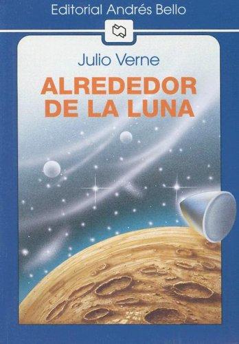 Alrededor de la Luna (Editorial Andres Bello)