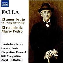 Falla, M: El amor brujo (1915 versión original). El retablo de Maese Pedro