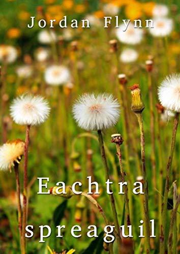 Eachtra spreaguil (Irish Edition) por Jordan Flynn