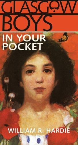 Glasgow Boys in Your Pocket: Written by William R. Hardie, 2010 Edition, Publisher: Waverley Books Ltd [Hardcover]