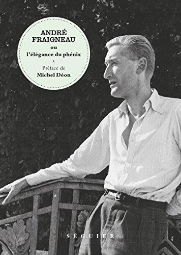 André Fraigneau ou l'élégance du phénix