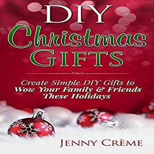Diy Christmas Gifts For Friends.Diy Christmas Gifts Create Simple Diy Gifts To Wow Your