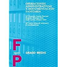 Operaciones administrativas y documentación sanitaria (Formación Profesional. Ciclos Formativos - Grado Medio - Familia Profesional Sanidad)