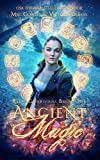 Ancient Magic: A Ley Line World Urban Fantasy Adventure (Relic Guardians)