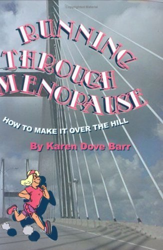 Running Through Menopause by Karen Dove Barr (2006) Paperback